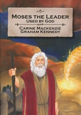 Moses the Leader: Used by God