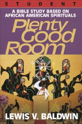Plenty Good Room: A Bible Study Based on African-American Spirituals, Student