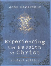 Experiencing the Passion of Christ Student Edition