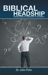 Biblical Headship: Making Sense of Submission to Authority - eBook