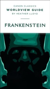 Canon Classics Worldview Guide: Frankenstein