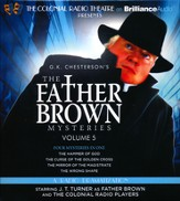 The Father Brown Mysteries - The Hammer of God, The Curse of the Golden Cross, The Mirror of the Magistrate, The Wrong Shape - A Radio Dramatization on CD