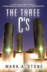 The Three C's: A Career Enrichment Primer on Characterizing, Connecting, and Communicating - eBook