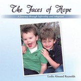The Faces of Hope: A Journey through Infertility and Adoption - eBook