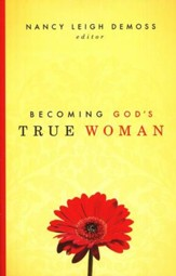 Becoming God's True Woman