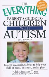The Everything Parent's Guide to Children with Autism, 2nd Edition