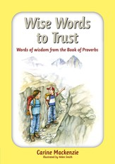 Wise Words to Trust: Words of Wisdom from the Book of Proverbs