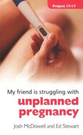 My Friend is Struggling with Unplanned Pregnancy