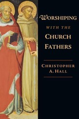 Worshiping with the Church Fathers - eBook
