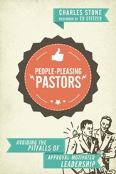 People-Pleasing Pastors: Avoiding the Pitfalls of Approval-Motivated Leadership - eBook