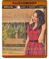 Small Town Girl: A Novel - unabridged audiobook on MP3 CD