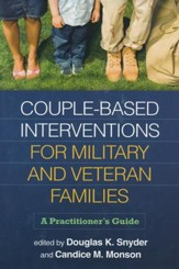 Couple-Based Interventions for Military and Veteran Families: A Practitioner's Guide
