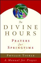 The Divine Hours: Prayers for Springtime - Slightly Imperfect