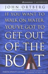 If You Want to Walk on Water, You've Got to Get Out  of the Boat, Participant's Guide
