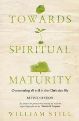 Towards Spiritual Maturity: Overcoming All Evil in the Christian Life