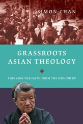 Grassroots Asian Theology: Thinking the Faith from the Ground Up - eBook