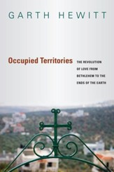Occupied Territories: The Revolution of Love from Bethlehem to the Ends of the Earth - eBook