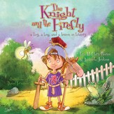 The Knight and the Firefly: A Boy, a Bug, and a Lesson in Bravery - eBook