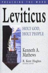 Leviticus: Holy God, Holy People (Preaching the Word)