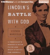 Lincoln's Battle with God: A President's Struggle with Faith and What It Meant for America Unabridged Audiobook on CD