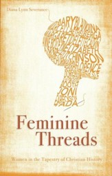 Feminine Threads: Women in the Tapestry of Christian History