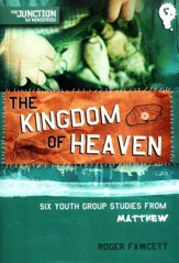 The Kingdom of Heaven: 6 Studies In Matthew