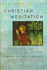 Christian Meditation: Experiencing the Presence of God - Slightly Imperfect
