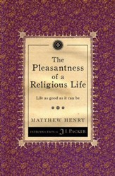 The Pleasantness of a Religious Life : Life as Good As It Can Be