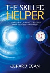 The Skilled Helper: A Problem-Management and Opportunity-Development Approach to Helping, 10th ed.