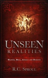 Unseen Realities: Heaven, Hell, Angels, and Demons