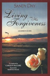 Living in His Forgiveness, Leader's Guide