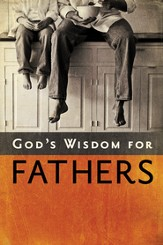 God's Wisdom for Fathers - eBook