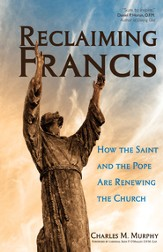 Reclaiming Francis: How the Saint and the Pope Are Renewing the Church - eBook