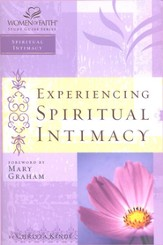 Experiencing Spiritual Intimacy, Women of Faith  Bible Studies