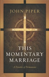 This Momentary Marriage: A Parable of Permanence  - Slightly Imperfect