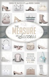 The Measure of Success: Uncovering the Biblical Perspective on Women, Work, and the Home - eBook