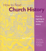 How To Read Church History Vol. 1