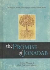 The Promise of Jonadab: Building a Christian Family Legacy in a Time of Cultural Decline