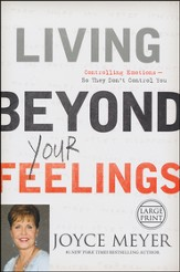 Living Beyond Your Feelings: Controlling Emotions So They Don't Control You, Largeprint, Hardcover