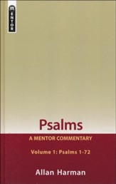 Psalms, Volume 1: A Mentor Commentary - Psalms 1-72