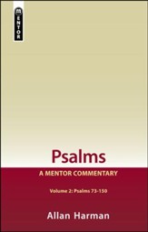Psalms, Volume 2: A Mentor Commentary - Psalms 73-150