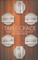 Table Grace: The Role of Hospitality in the Christian Life