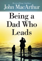Being a Dad Who Leads - eBook