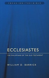 Ecclesiastes: The Philippians of the Old Testament  (Focus on the Bible)