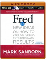 Fred 2.0: New Ideas on How to Keep Delivering Extraordinary Results - unabridged audiobook on MP3-CD
