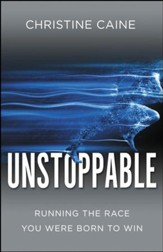 Unstoppable: Running the Race You Were Born To Win - eBook