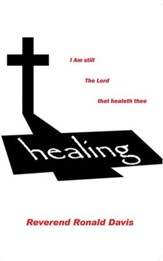 I am still the Lord that healeth thee - eBook