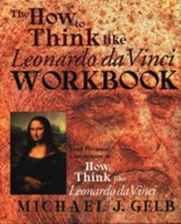 How To Think Like Leonardo Da Vinci Workbook