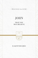 John (ESV Edition): That You May Believe - eBook