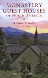 Monastery Guest Houses of North America: A Visitor's Guide, Fifth Edition